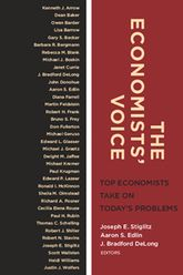 The Economists' Voice – Top Economists Take On Today's Problems - Columbia Scholarship Online