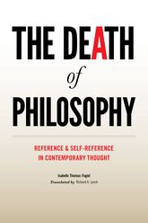 The Death of PhilosophyReference and Self-reference in Contemporary Thought