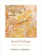 Sacred Exchanges: Images in Global Context