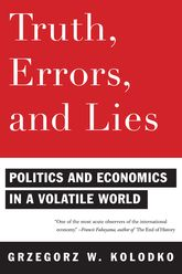 Truth, Errors, and LiesPolitics and Economics in a Volatile World$
