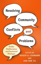 Resolving Community Conflicts and ProblemsPublic Deliberation and Sustained Dialogue