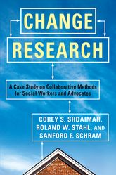 Change ResearchA Case Study on Collaborative Methods for Social Workers and Advocates$