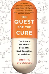 The Quest for the Cure: The Science and Stories Behind the Next Generation of Medicines