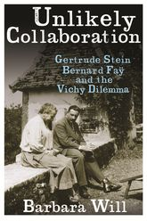 Unlikely Collaboration – Gertrude Stein, Bernard Faÿ, and the Vichy Dilemma | Columbia Scholarship Online
