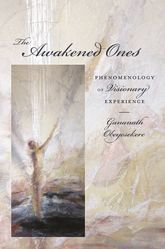 The Awakened Ones – Phenomenology of Visionary Experience - Columbia Scholarship Online