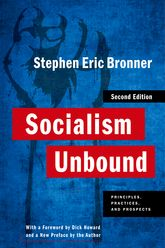 Socialism UnboundPrinciples, Practices, and Prospects
