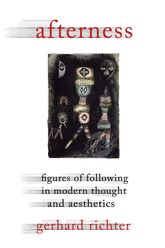 AfternessFigures of Following in Modern Thought and Aesthetics$