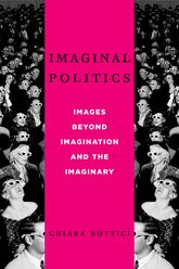 Imaginal PoliticsImages Beyond Imagination and the Imaginary$