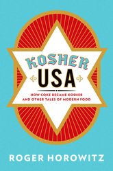 Kosher USAHow Coke Became Kosher and Other Tales of Modern Food