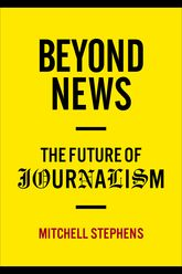 Beyond News – The Future of Journalism - Columbia Scholarship Online