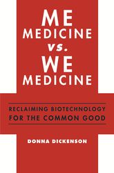 Me Medicine vs. We Medicine – Reclaiming Biotechnology for the Common Good | Columbia Scholarship Online