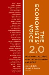 The Economists' Voice 2.0The Financial Crisis, Health Care Reform, and More