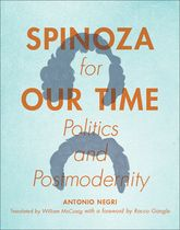 Spinoza for Our TimePolitics and Postmodernity