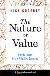 The Nature of ValueHow to Invest in the Adaptive Economy$