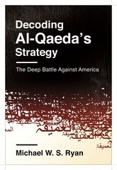 Decoding Al-Qaeda's StrategyThe Deep Battle Against America