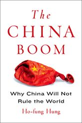 The China BoomWhy China Will Not Rule the World
