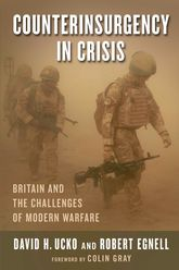 Counterinsurgency in CrisisBritain and the Challenges of Modern Warfare