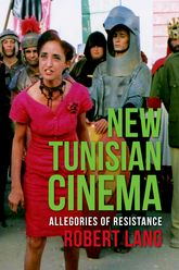 New Tunisian CinemaAllegories of Resistance$