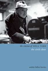 The Cinema of Béla Tarr – The Circle Closes - Columbia Scholarship Online