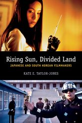 Rising Sun, Divided LandJapanese and South Korean Filmmakers$