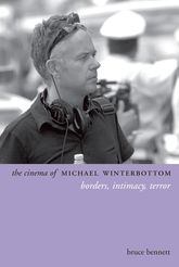 The Cinema of Michael Winterbottom – Borders, Intimacy, Terror - Columbia Scholarship Online