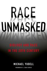 Race UnmaskedBiology and Race in the Twentieth Century