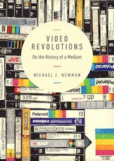 Video RevolutionsOn the History of a Medium$