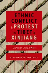 Ethnic Conflict and Protest in Tibet and XinjiangUnrest in China's West$
