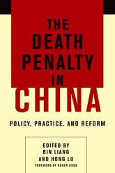 The Death Penalty In ChinaPolicy, Practice, and Reform