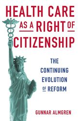 Health Care as a Right of CitizenshipThe Continuing Evolution of Reform
