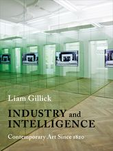 Industry and IntelligenceContemporary Art Since 1820$