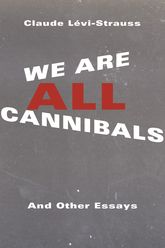 We Are All Cannibals – And Other Essays - Columbia Scholarship Online