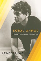 Eqbal AhmadCritical Outsider in a Turbulent Age