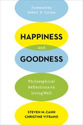 Happiness and GoodnessPhilosophical Reflections on Living Well