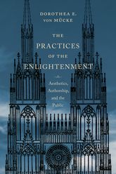 The Practices of the Enlightenment: Aesthetics, By (author)ship, and the Public