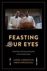 Feasting Our EyesFood Films and Cultural Identity in the United States