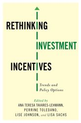 Rethinking Investment Incentives: Trends and Policy Options