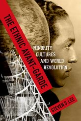 The Ethnic Avant-GardeMinority Cultures and World Revolution