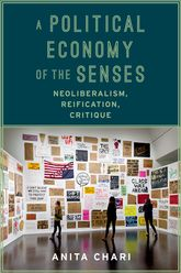 A Political Economy of the Senses: Neoliberalism, Reification, Critique