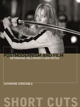Postmodernism and Film: Rethinking Hollywood's Aesthestics