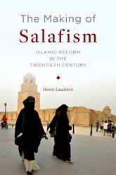 The Making of SalafismIslamic Reform in the Twentieth Century