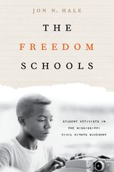 The Freedom Schools – Student Activists in the Mississippi Civil Rights Movement - Columbia Scholarship Online