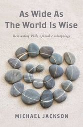 As Wide as the World Is WiseReinventing Philosophical Anthropology