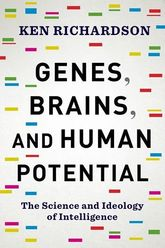Genes, Brains, and Human PotentialThe Science and Ideology of Intelligence