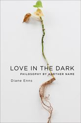 Love in the DarkPhilosophy by Another Name$