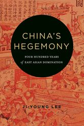 China's HegemonyFour Hundred Years of East Asian Domination$