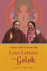 Love Letters from GolokA Tantric Couple in Modern Tibet